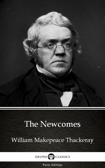 The Newcomes by William Makepeace Thackeray (Illustrated) - cover