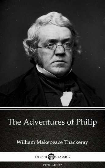 The Adventures of Philip by William Makepeace Thackeray (Illustrated) - cover