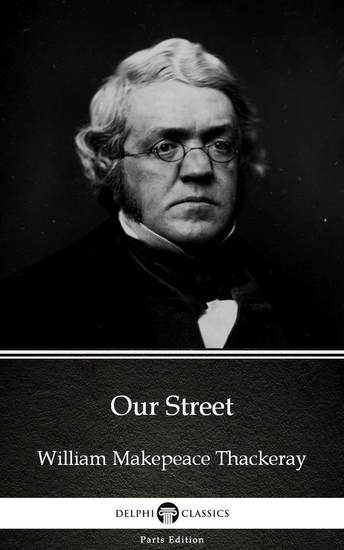 Our Street by William Makepeace Thackeray (Illustrated) - cover