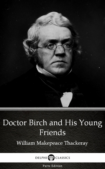 Doctor Birch and His Young Friends by William Makepeace Thackeray (Illustrated) - cover
