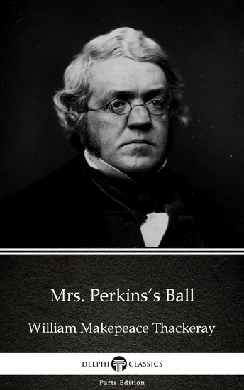 Mrs Perkins's Ball by William Makepeace Thackeray (Illustrated) - cover