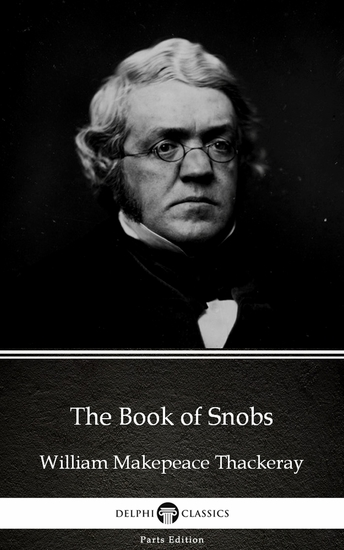 The Book of Snobs by William Makepeace Thackeray (Illustrated) - cover