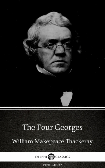 The Four Georges by William Makepeace Thackeray (Illustrated) - cover