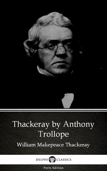 Thackeray by Anthony Trollope (Illustrated) - cover