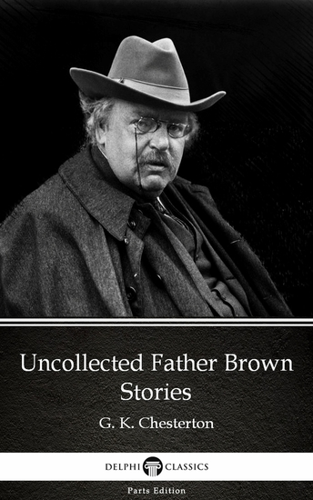 Uncollected Father Brown Stories by G K Chesterton (Illustrated) - cover