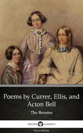 Poems by Currer Ellis and Acton Bell by The Bronte Sisters (Illustrated) - cover