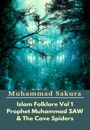 Islam Folklore Vol 1 Prophet Muhammad SAW And The Cave Spider - cover