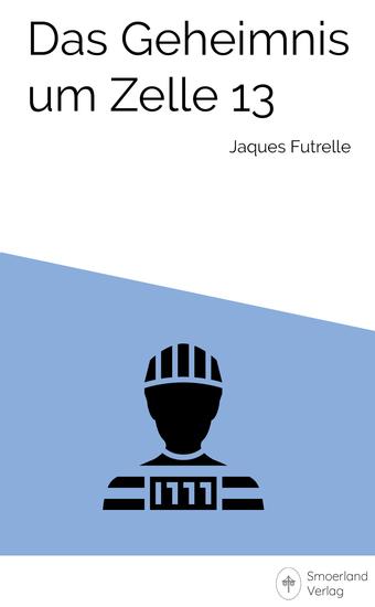 Das Geheimnis um Zelle 13 - Ein Professor van Dusen Krimi - cover