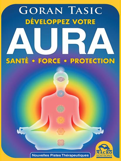 Développez votre Aura - Obtenez Santé - Force - Protection - cover