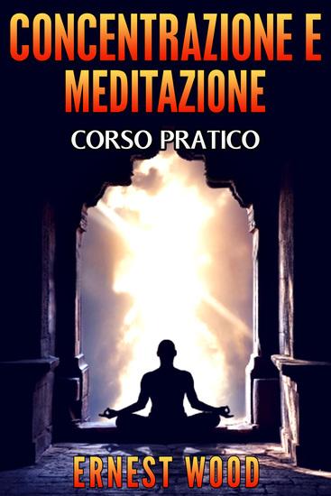 CONCENTRAZIONE E MEDITAZIONE - Corso pratico - cover