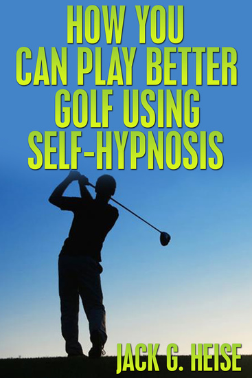 How You Can Play Better Golf Using Self-Hypnosis - cover