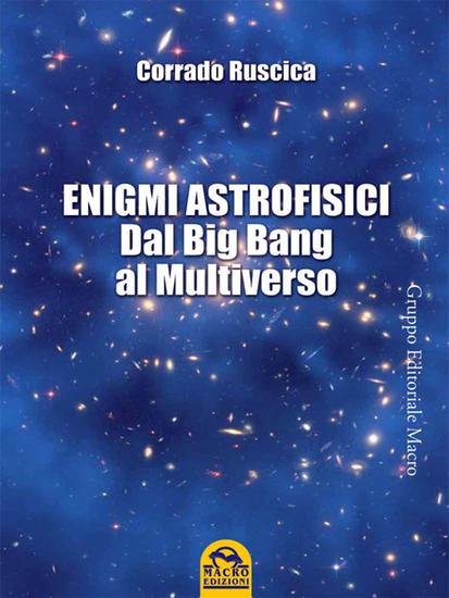 Enigmi astrofisici - Dal Big Bang al Multiverso - cover