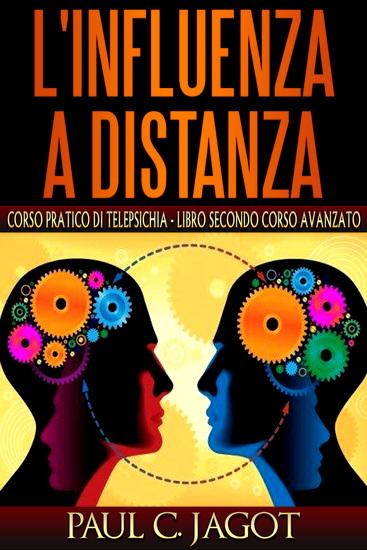 Influenza a distanza - Libro secondo corso avanzato - Corso pratico di telepsichia - cover