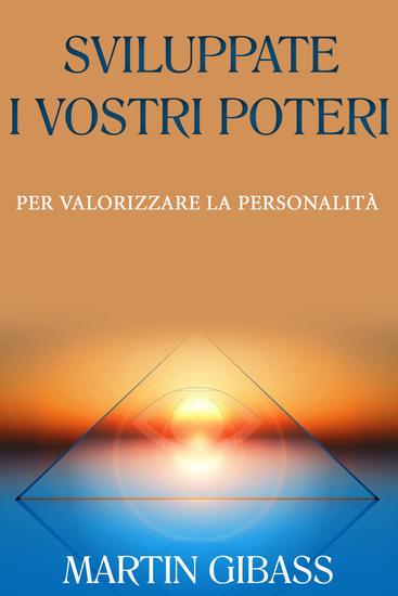 Sviluppate i vostri poteri - Per valorizzare la personalità - cover