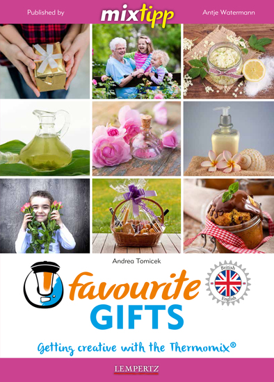 MIXtipp Favourite Gifts (british english) - Getting creative with the Thermomix TM5 und TM31 - cover