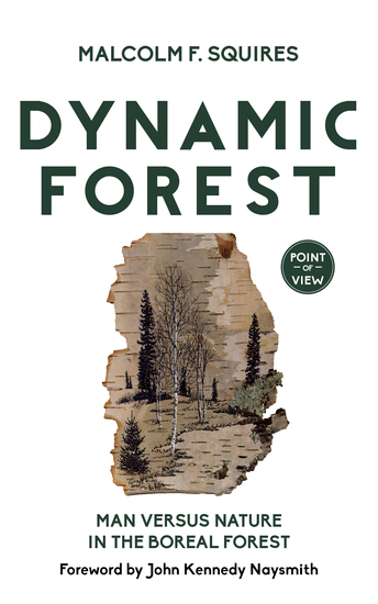 Dynamic Forest - Man Versus Nature in the Boreal Forest - cover
