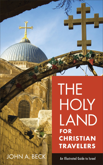 The Holy Land for Christian Travelers - An Illustrated Guide to Israel - cover