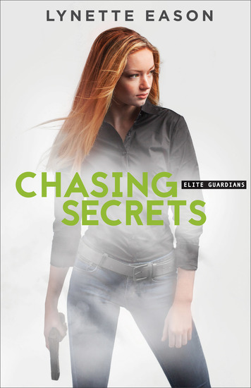 Chasing Secrets (Elite Guardians Book #4) - cover