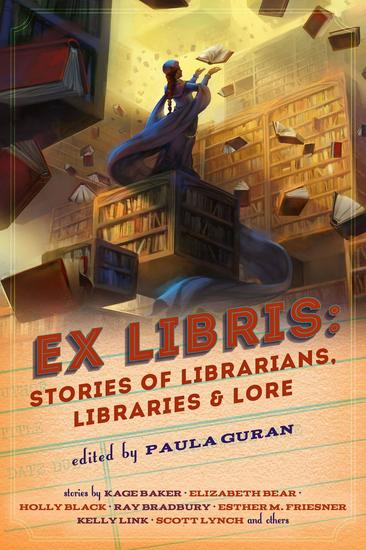 Ex Libris: Stories of Librarians Libraries and Lore - cover