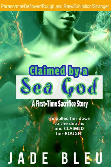 Claimed by a Sea God: A First-Time Sacrifice Story - Claimed by a God #1 - cover