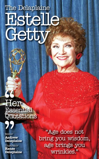 The Delplaine ESTELLE GETTY - Her Essential Quotations - cover