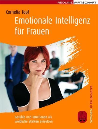 Emotionale Intelligenz für Frauen - Gefühle und Intuitionen als weibliche Stärken einsetzen - cover