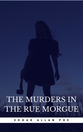 essay murders rue morgue Essay edgar allen poe's: the murders in the rue morgue in edgar allen poe's short story, the murders in the rue morgue, a classic detective story is played out in a seedy paris suburb.