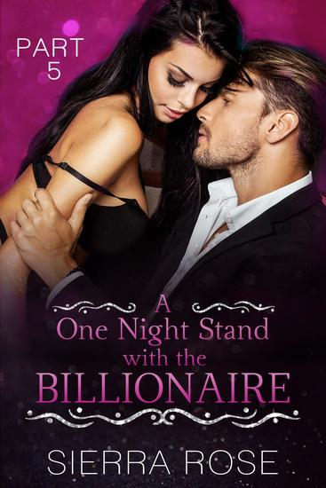 A One Night Stand With The Billionaire - Taming The Bad Boy Billionaire #5 - cover