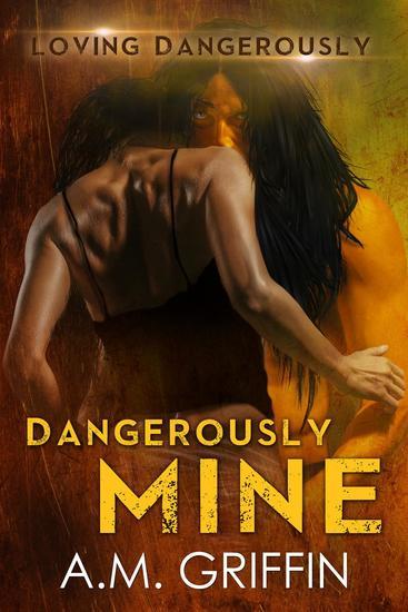 Dangerously Mine - Loving Dangerously #1 - cover