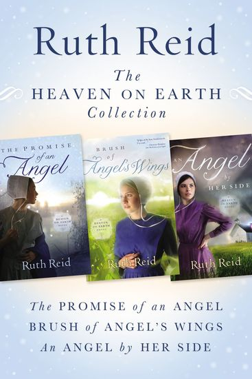 The Heaven on Earth Collection - The Promise of An Angel Brush of Angel's Wings An Angel by Her Side - cover