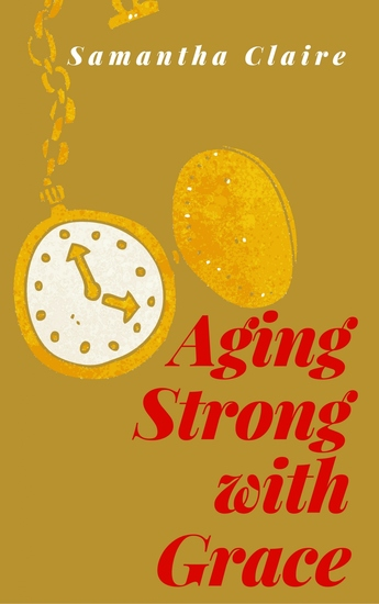 Aging Strong With Grace - cover