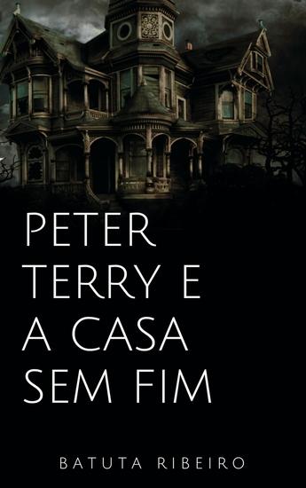 Peter Terry e a casa sem fim - cover
