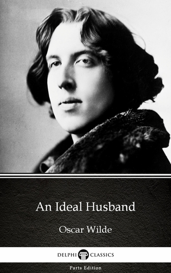 An Ideal Husband by Oscar Wilde (Illustrated) - cover