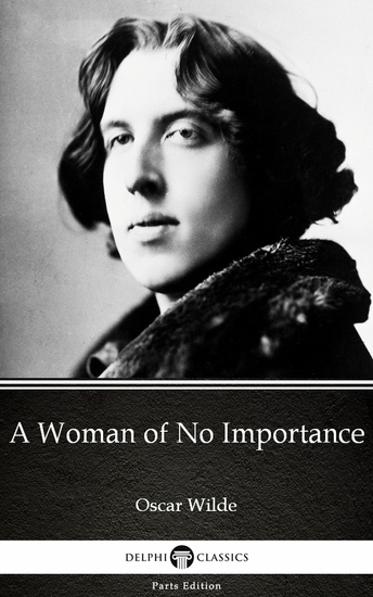 A Woman of No Importance by Oscar Wilde (Illustrated) - cover