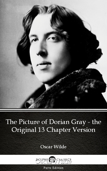 The Picture of Dorian Gray - the Original 13 Chapter Version by Oscar Wilde (Illustrated) - cover