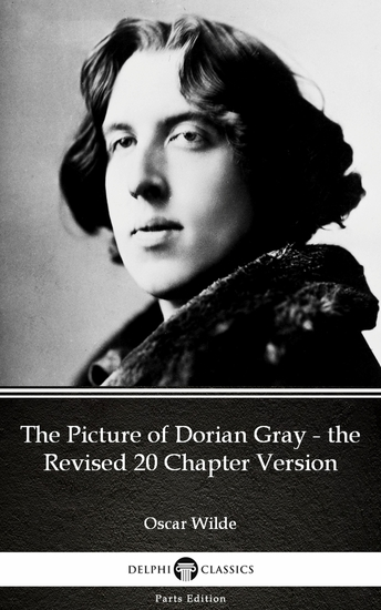 The Picture of Dorian Gray - the Revised 20 Chapter Version by Oscar Wilde (Illustrated) - cover