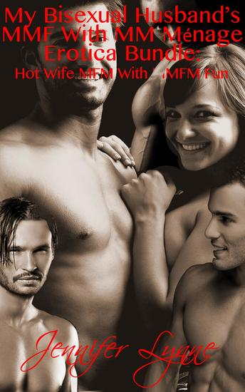 My Bisexual Husband's MMF With MM Ménage Erotica Bundle: Hot Wife MFM With MMFM Fun - Bisexual Husband Series #8 - cover