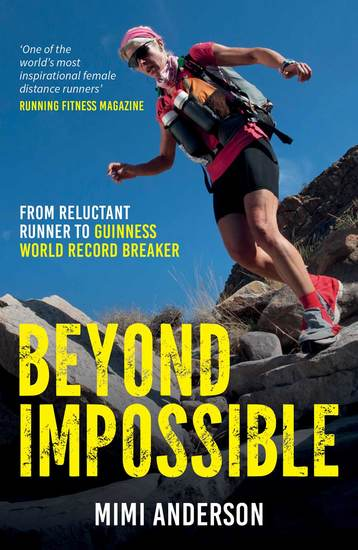 Beyond Impossible - From Reluctant Runner to Guinness World Record Breaker - cover