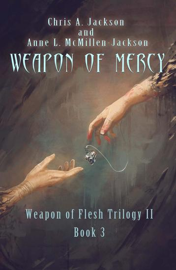 Weapon of Mercy - Weapon of Flesh Series #6 - cover