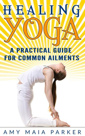 Healing Yoga: A Practical Guide for Common Ailments - cover