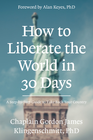 How To Liberate The World In 30 Days - A step-by-step devotional for activist Christians to take back their country - cover