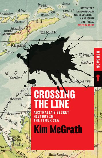 Crossing the Line - Australia's Secret History in the Timor Sea - cover