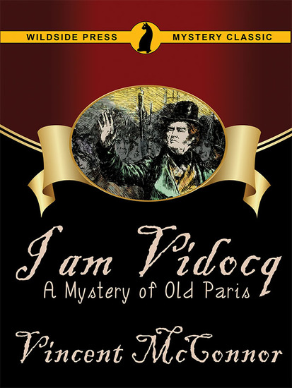 I Am Vidocq: A Mystery of Old Paris - cover