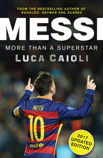 Messi – 2017 Updated Edition - More Than a Superstar - cover