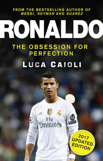Ronaldo – 2017 Updated Edition - The Obsession For Perfection - cover
