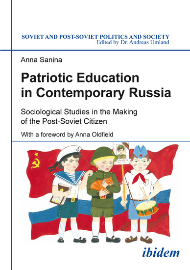 Patriotic Education in Contemporary Russia - Sociological Studies in the Making of the Post-Soviet Citizen - cover