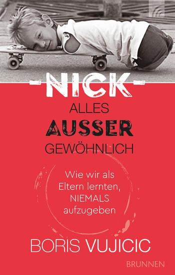 Nick - Alles außer gewöhnlich - Wie wir als Eltern lernten niemals aufzugeben - cover