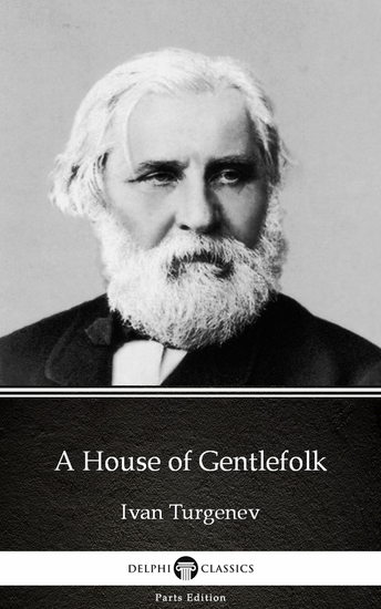 A House of Gentlefolk by Ivan Turgenev - Delphi Classics (Illustrated) - cover