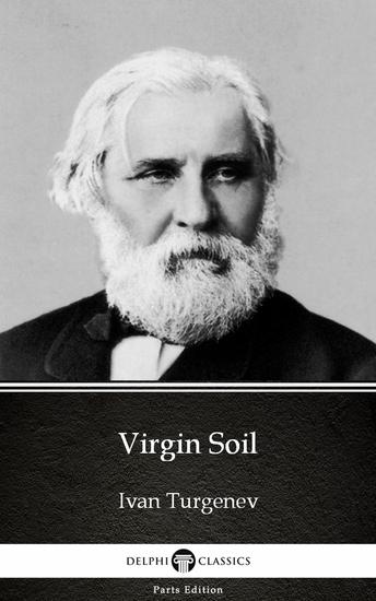 Virgin Soil by Ivan Turgenev - Delphi Classics (Illustrated) - cover