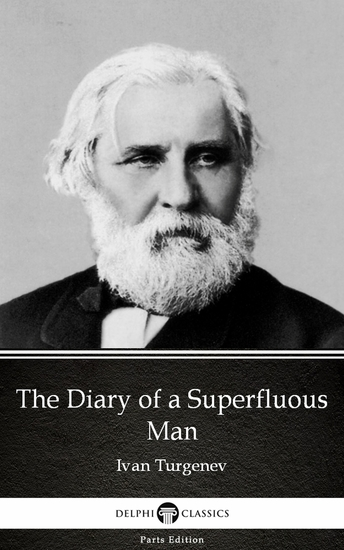The Diary of a Superfluous Man by Ivan Turgenev - Delphi Classics (Illustrated) - cover